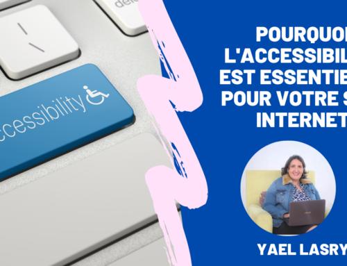 Pourquoi l'accessibilité est essentielle pour votre site internet